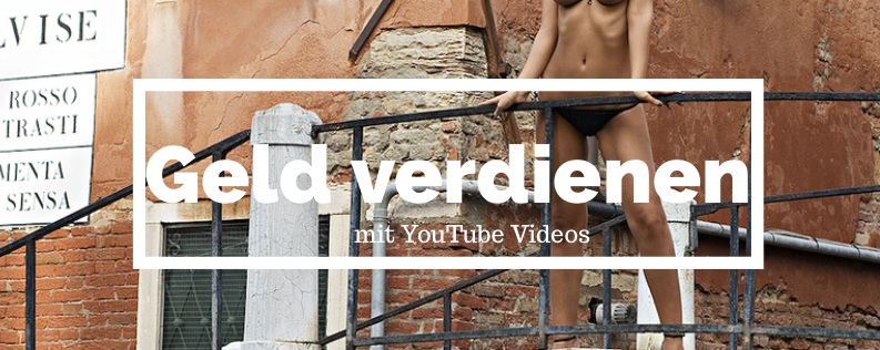 videos geld verdienen