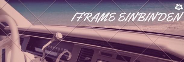 IFRAME einbinden super simple für Anfänger erklärt