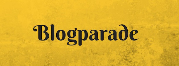 Blogparade – Guter Content – aber wie geht das