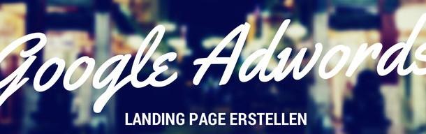 Google Adwords Landing Page erstellen