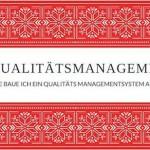Wie baut man ein Qualitätsmanagementsystem auf?