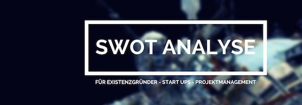 SWOT Analyse für Existenzgründer Start-up und Projektmanagement