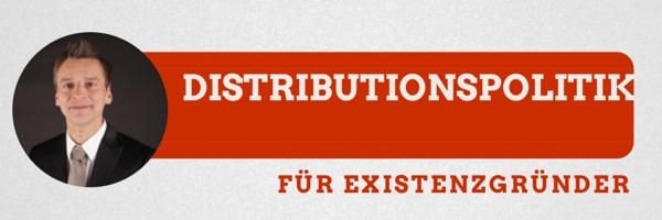Distributionspolitik Vertriebspolitik Existenzgründer