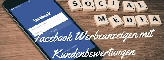 Facebook Werbeanzeigen mit Kundenbewertungen