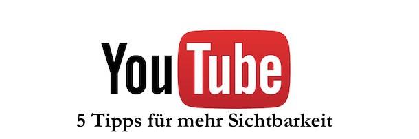 5 YouTube Tipps für mehr Sichtbarkeit