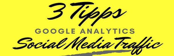 Tipps Social Media Traffic in Google Analytics