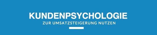 Kundenpsychologie zur Umsatzsteigerung nutzen