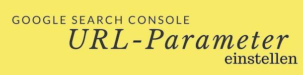 URL-Parameter in der Google Search Console einstellen